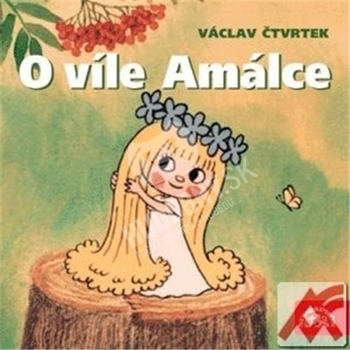 Václav Čtvrtek - O víle Amálce