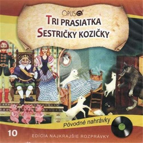 Rozprávky - Tri prasiatka + Sestričky Kozičky